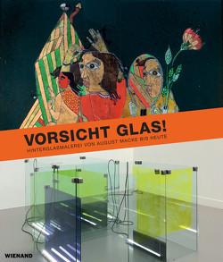 Vorsicht Glas! Hinterglasmalerei von August Macke bis heute