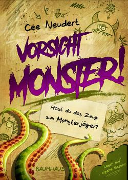 Vorsicht, Monster! – Hast du das Zeug zum Monsterjäger? von Neudert,  Cee, Nöldner,  Pascal