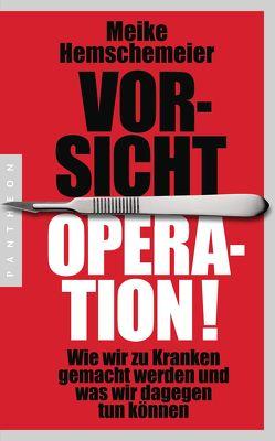 Vorsicht Operation! von Hemschemeier,  Meike