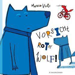 Vorsicht, roter Wolf! von Schimming,  Ulrike, Viale,  Marco