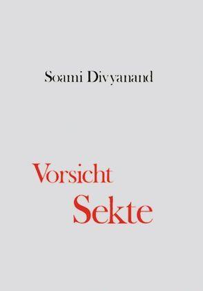 Vorsicht, Sekte! von Divyanand,  Soami, Kreutzer,  Anke
