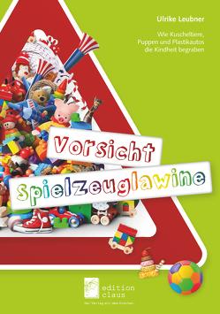 Vorsicht Spielzeuglawine von Leubner,  Ulrike