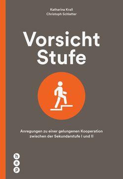 Vorsicht Stufe (E-Book) von Krall,  Katharina, Schlatter,  Christoph
