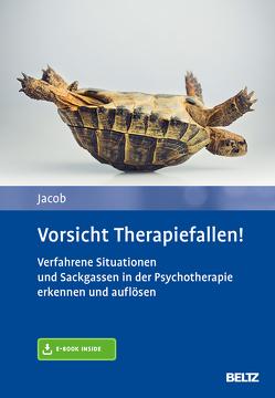 Vorsicht Therapiefallen! von Jacob,  Gitta
