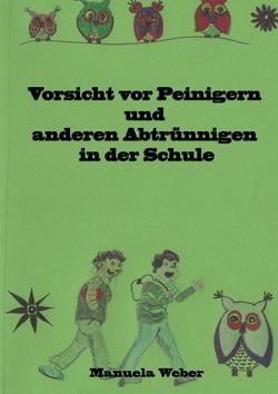 Vorsicht vor Peinigern und anderen Abtrünnigen in der Schule von Weber,  Manuela