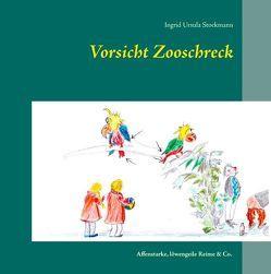 Vorsicht Zooschreck von Stockmann,  Ingrid Ursula