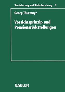 Vorsichtsprinzip und Pensionsrückstellungen von Thurmayr,  Georg