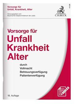 Vorsorge für Unfall, Krankheit, Alter von Bayerischen Staatsministerium der Justiz