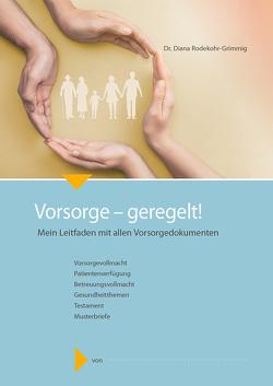 Vorsorge – geregelt! von Rodekohr-Grimmig,  Dr. Diana