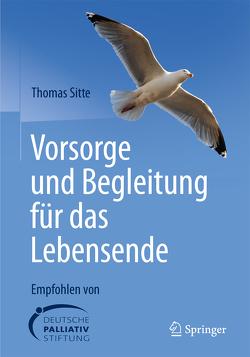 Vorsorge und Begleitung für das Lebensende von Sitte,  Thomas