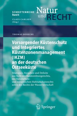 Vorsorgender Küstenschutz und Integriertes Küstenzonenmanagement (IKZM) an der deutschen Ostseeküste von Bosecke,  Thomas