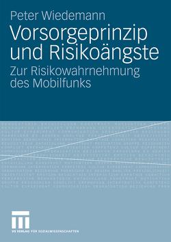 Vorsorgeprinzip und Risikoängste von Wiedemann,  Peter