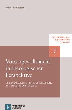 Vorsorgevollmacht in theologischer Perspektive von Kohlberger,  Helena