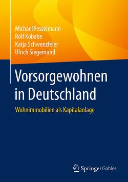 Vorsorgewohnen in Deutschland von Fesselmann,  Michael, Kobabe,  Rolf, Schwenzfeier,  Katja, Siegemund,  Ulrich