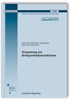 Vorspannung von Brettsperrholzkonstruktionen. von Dietsch,  Philipp, Gräfe,  Martin, Hipper,  Andreas, Wild,  Matthias, Winter,  Stefan