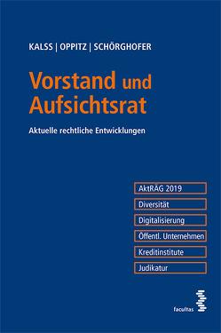 Vorstand und Aufsichtsrat von Kalss,  Susanne, Oppitz,  Martin, Schörghofer,  Paul