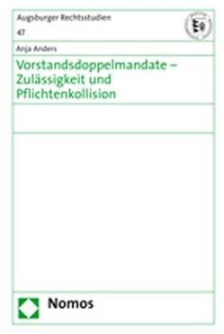 Vorstandsdoppelmandate – Zulässigkeit und Pflichtenkollision von Anders,  Anja