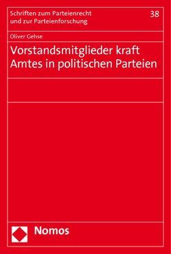 Vorstandsmitglieder kraft Amtes in politischen Parteien von Gehse,  Oliver