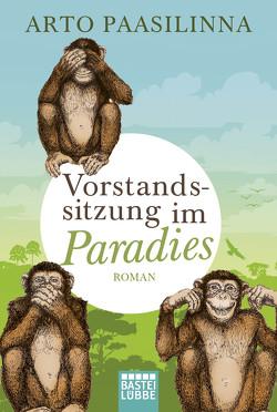 Vorstandssitzung im Paradies von Paasilinna,  Arto, Pirschel,  Regine