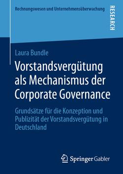 Vorstandsvergütung als Mechanismus der Corporate Governance von Bundle,  Laura