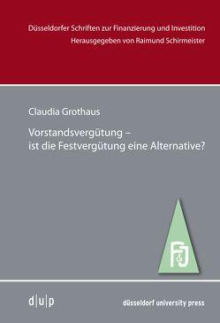 Vorstandsvergütung –ist die Festvergütung eine Alternative? von Grothaus,  Claudia