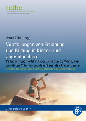 Vorstellungen von Erziehung und Bildung in Kinder- und Jugendbüchern von Tölle,  Ursula