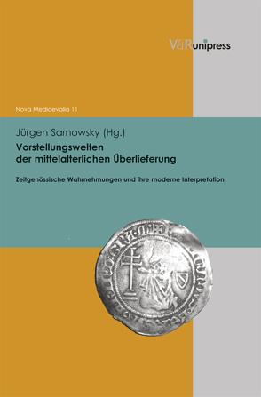 Vorstellungswelten der mittelalterlichen Überlieferung von Henkel,  Nikolaus, Sarnowsky,  Jürgen