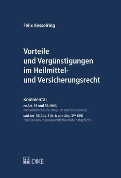 Vorteile und Vergünstigungen im Heilmittel- und Versicherungsrecht von Kesselring,  Felix