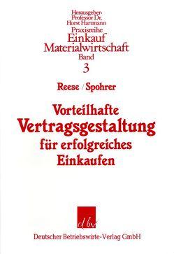 Vorteilhafte Vertragsgestaltung für erfolgreiches Einkaufen. von Reese,  Jürgen, Spohrer,  Hans