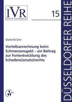 Vorteilsanrechnung beim Schmerzensgeld – ein Beitrag zur Fortentwicklung des Schadens(ersatz)rechts von Erm,  Dominik, Looschelders,  Dirk, Michael,  Lothar