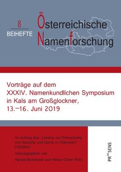 Vorträge auf dem XXXIV. Namenkundlichen Symposium in Kals am Großglockner, 13.–16. Juni 2019 von Bichlmeier,  Harald, Pohl,  Heinz-Dieter