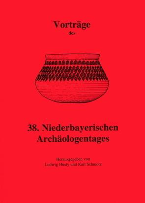 Vorträge des Niederbayerischen Archäologentages / Vorträge des 38. Niederbayerischen Archäologentages von Husty,  Ludwig, Schmotz,  Karl