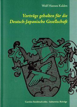 Vorträge gehalten für die Deutsch-Japanische Gesellschaft Wetter von Kalden,  Wolf Hannes