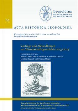 Vorträge und Abhandlungen zur Wissenschaftsgeschichte 2013/2014 von Godel,  Rainer, Hoffmann,  Dieter, Kaasch,  Joachim, Kaasch,  Michael, Steger,  Florian