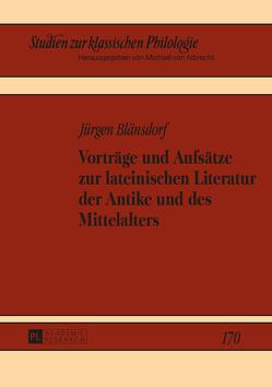 Vorträge und Aufsätze zur lateinischen Literatur der Antike und des Mittelalters von Blänsdorf,  Jürgen