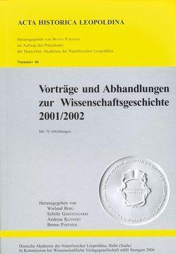 Vorträge und Abhandlungen zur Wissenschaftsgeschichte 2001/2002 von Berg,  Wieland, Gerstengarbe,  Sybille, Kleinert,  Andreas, Parthier,  Benno