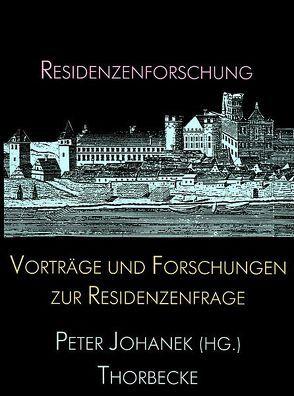 Vorträge und Forschungen zur Residenzenfrage von Johanek,  Peter
