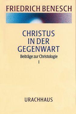 Vorträge und Kurse / Christus in der Gegenwart von Benesch,  Friedrich, Kloiber,  Johannes G