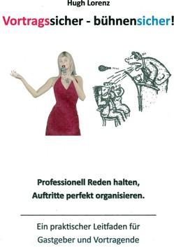 Vortragssicher – bühnensicher! von Borer,  Johannes, Lorenz,  Hugh-Friedrich
