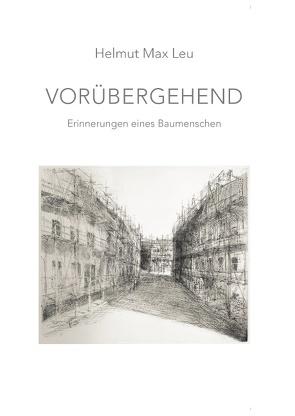 VORÜBERGEHEND von Leu,  Helmut Max