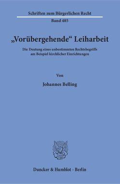 »Vorübergehende« Leiharbeit. von Belling,  Johannes