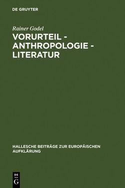 Vorurteil – Anthropologie – Literatur von Godel,  Rainer