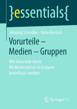 Vorurteile – Medien – Gruppen von Bartsch,  Anne, Schindler,  Johanna