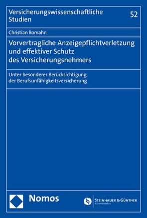 Vorvertragliche Anzeigepflichtverletzung und effektiver Schutz des Versicherungsnehmers von Romahn,  Christian