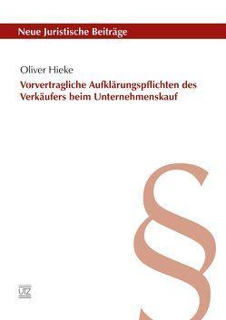 Vorvertragliche Aufklärungspflichten des Verkäufers beim Unternehmenskauf von Hieke,  Oliver