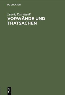 Vorwände und Thatsachen von Aegidi,  Ludwig Karl