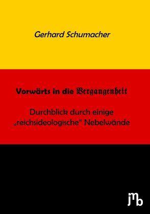 Vorwärts in die Vergangenheit von Schumacher,  Gerhard