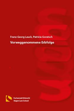 Vorweggenommene Erbfolge von Goratsch,  Patricia, Lauck,  Franz-Georg