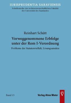 Vorweggenommene Erbfolge unter der Rom I-Verordnung von Schütt,  Reinhart