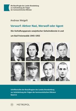 Vorwurf: Aktiver Nazi, Werwolf oder Agent von Weigelt,  Andreas